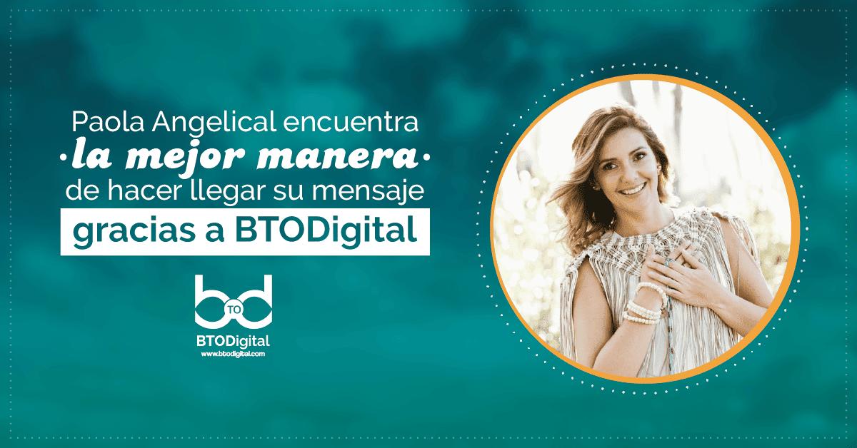 Caso de éxito Paola Angelical Paola Gutierrez Espíritu Celeste BTODigital