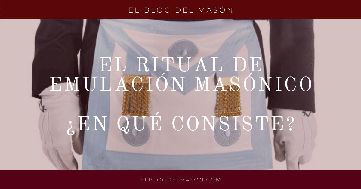 El Ritual de Emulación Masónico ¿En qué consiste?