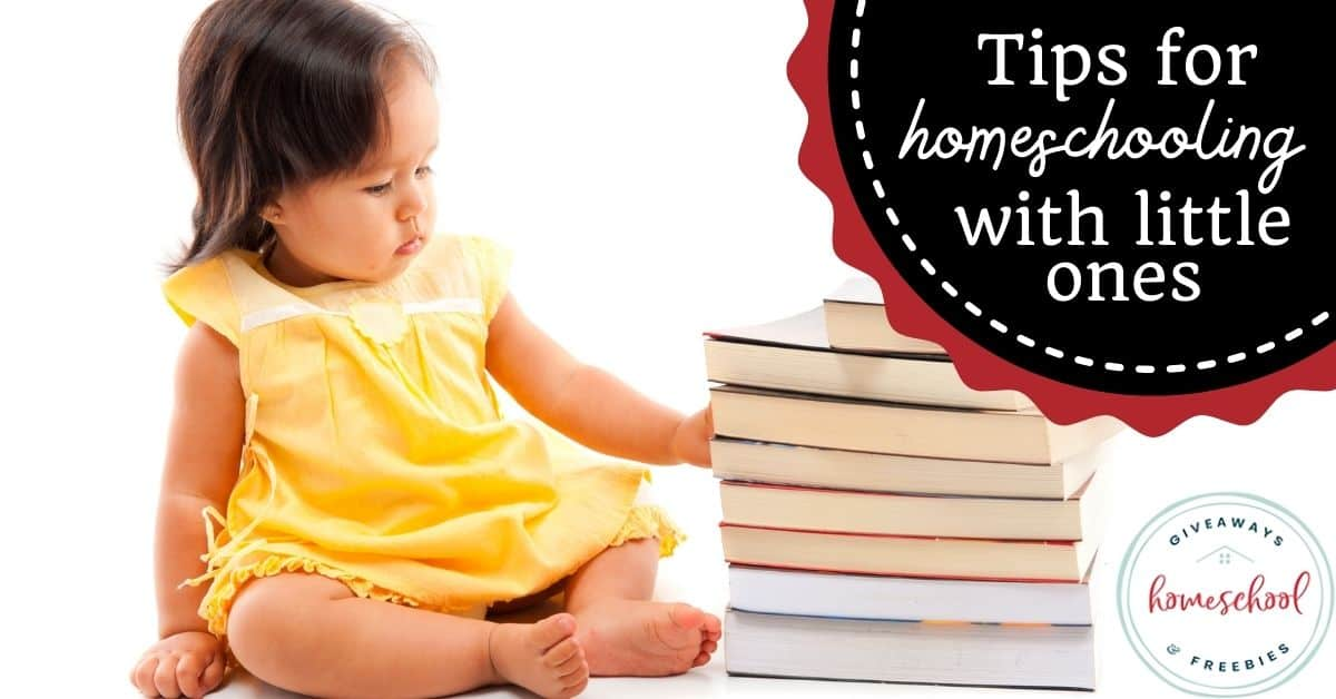 Tips for Homeschooling with Little Ones. #homeschoolingwithlittleones #multipleagehomeschooling