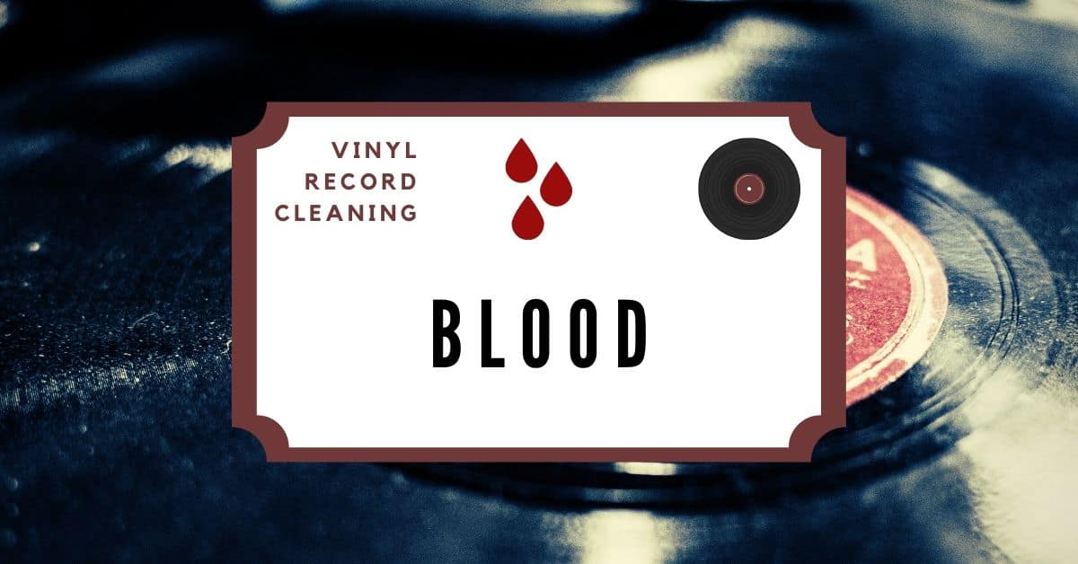 remove blood from vinyl records