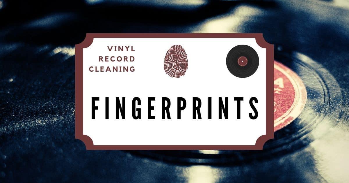 remove fingerprints from vinyl records