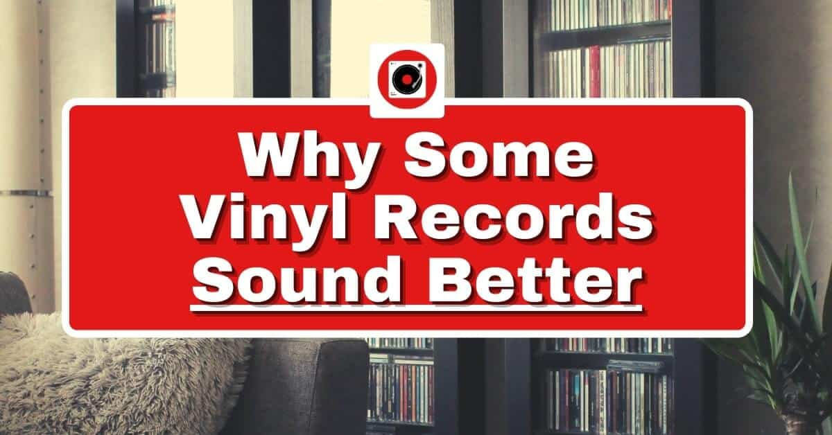 why some vinyl records sound better featured