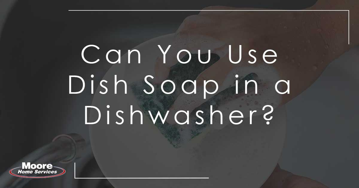 Dish Soap in a Dishwasher