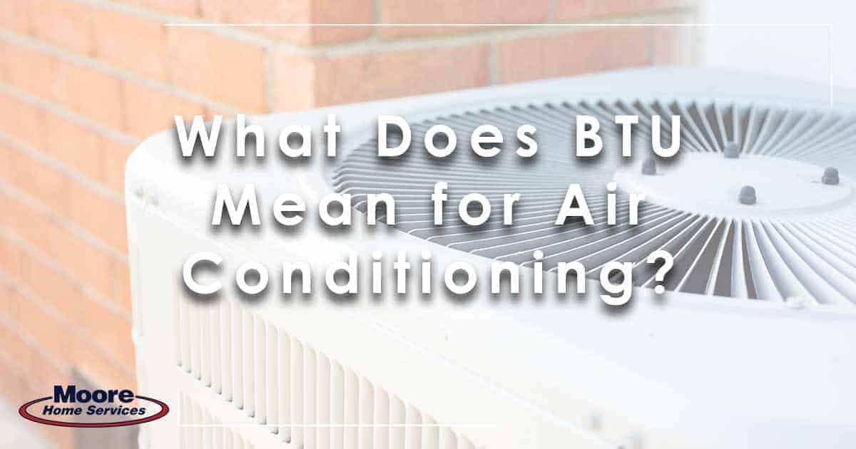 What Does BTU Mean for Air Conditioning?
