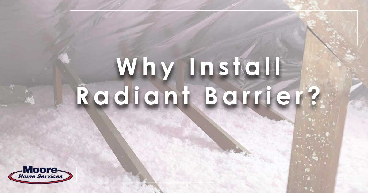 Why Install a Radiant Barrier?