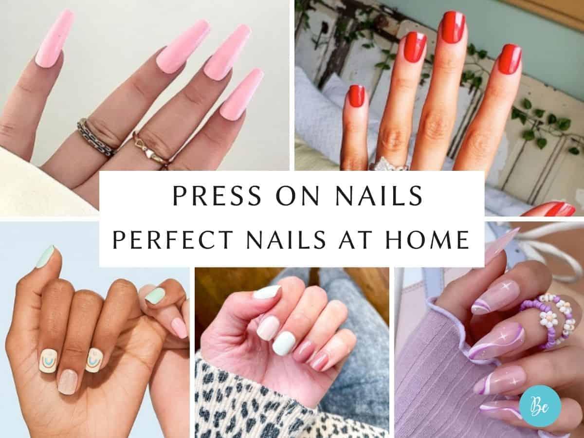 Press on Nails   Perfect Nails at Home