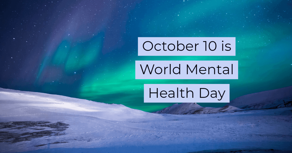 northern lights, world mental health day October 10