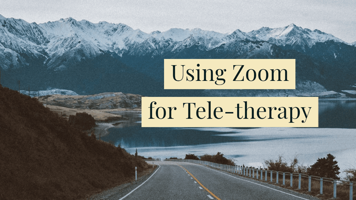 Using Zoom for Teletherapy