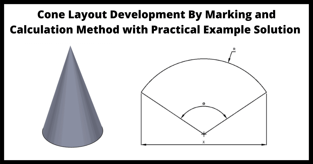 Cone Layout Development by Marking and Calculation Method with Practical Example