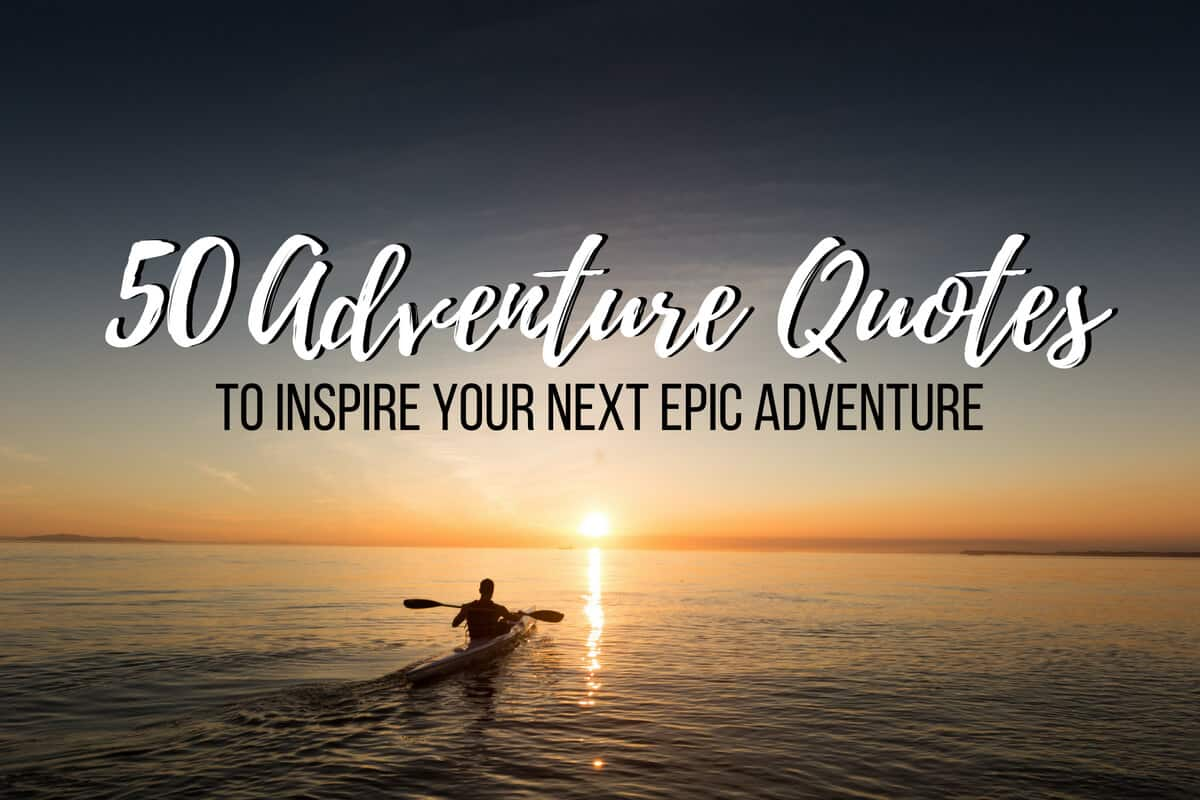 adventure quotes w pics for inspo instagram
