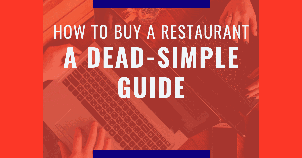 How to Buy a Restaurant A Dead-Simple Guide