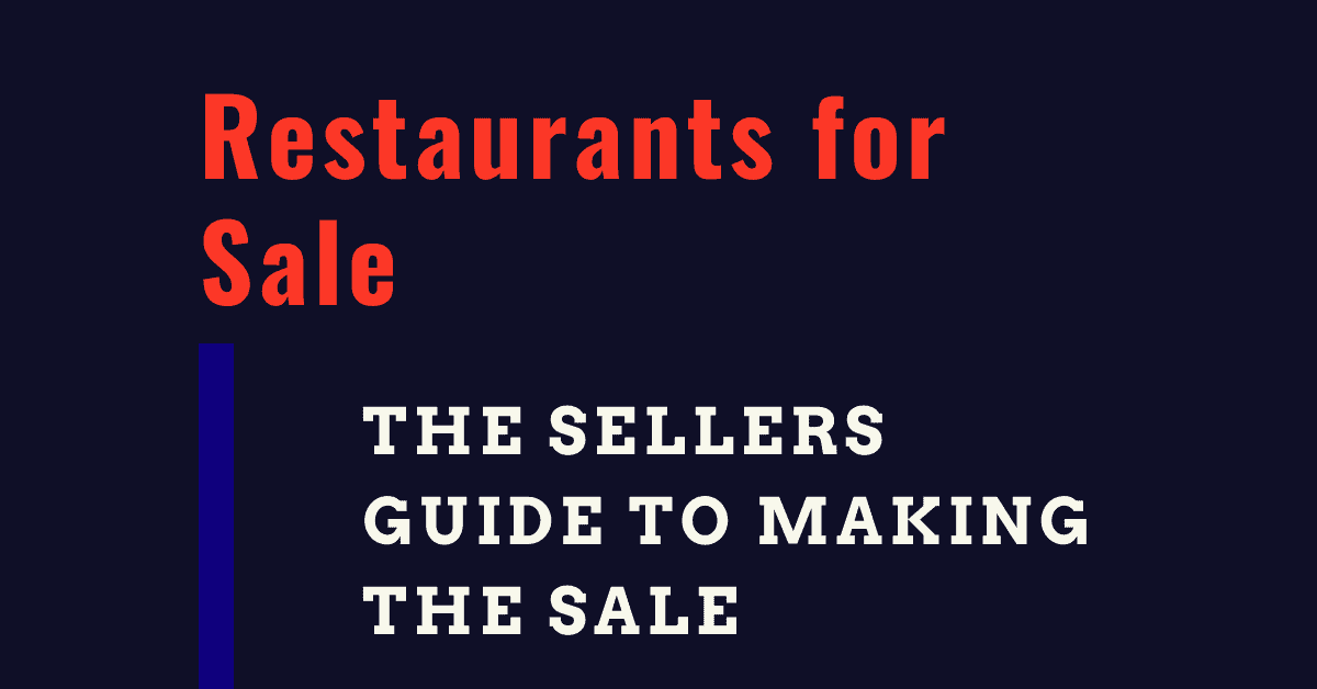 Restaurants for Sale The Sellers Guide to Making the Sale