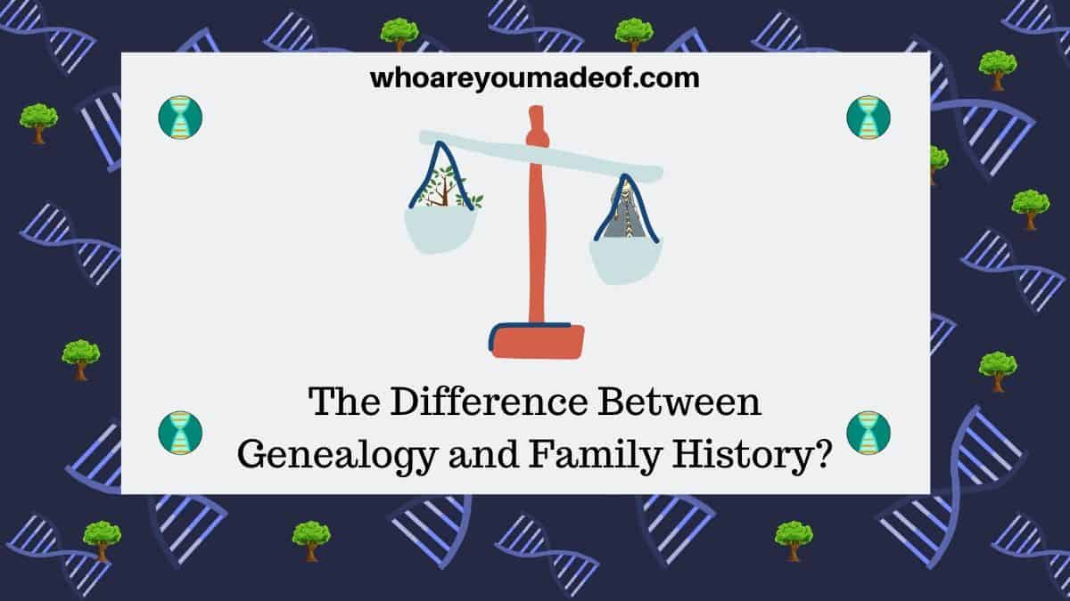 Is There a Difference Between Genealogy and Family History