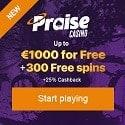 Praise Casino 300 free spins and $/€1000 Welcome Bonus