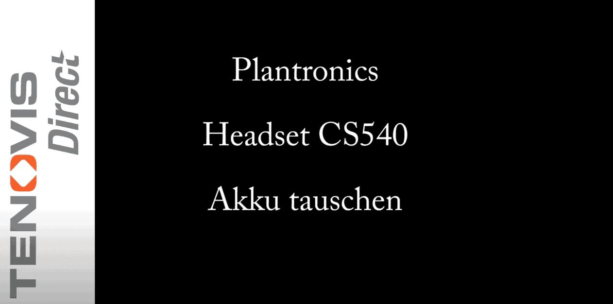 Plantronics Headset CS540 Akku tauschen