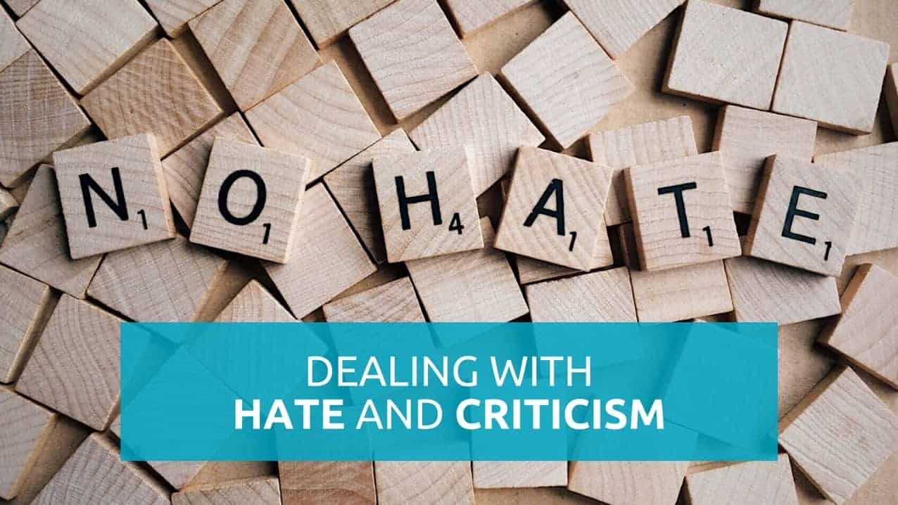 dealing with hate and criticism