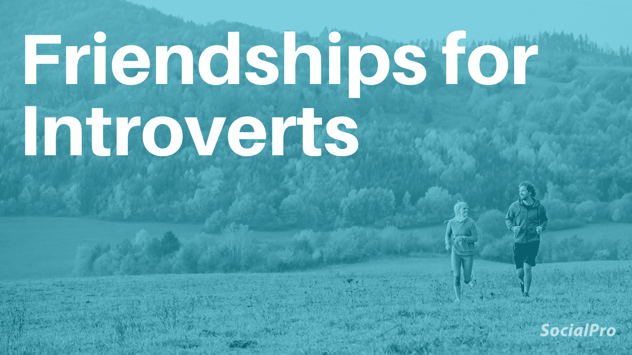 Friendships for Introverts