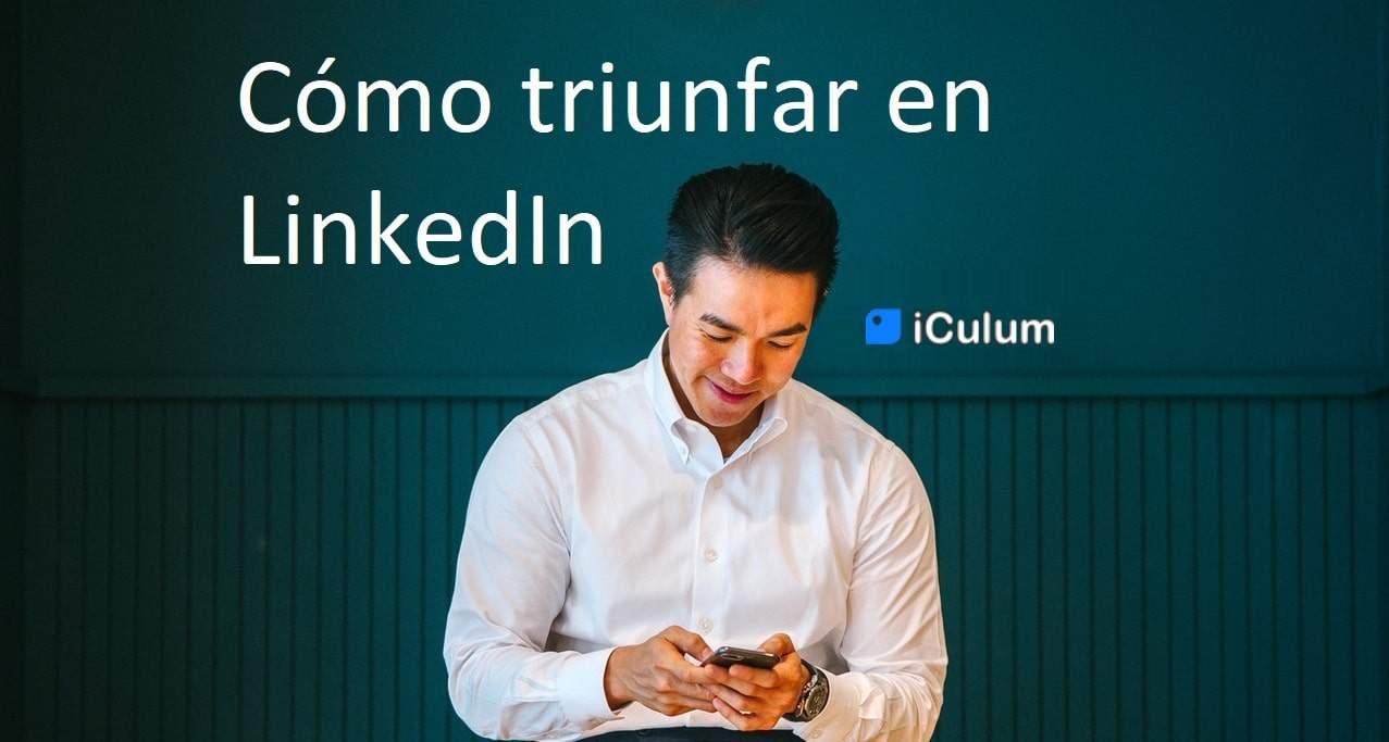 como triunfar en LinkedIn iCulum