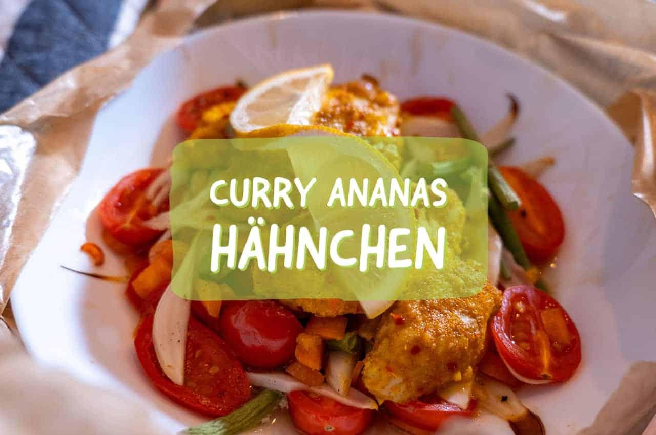 Hähnchen Rezept mit Curry Ananas Gewürz