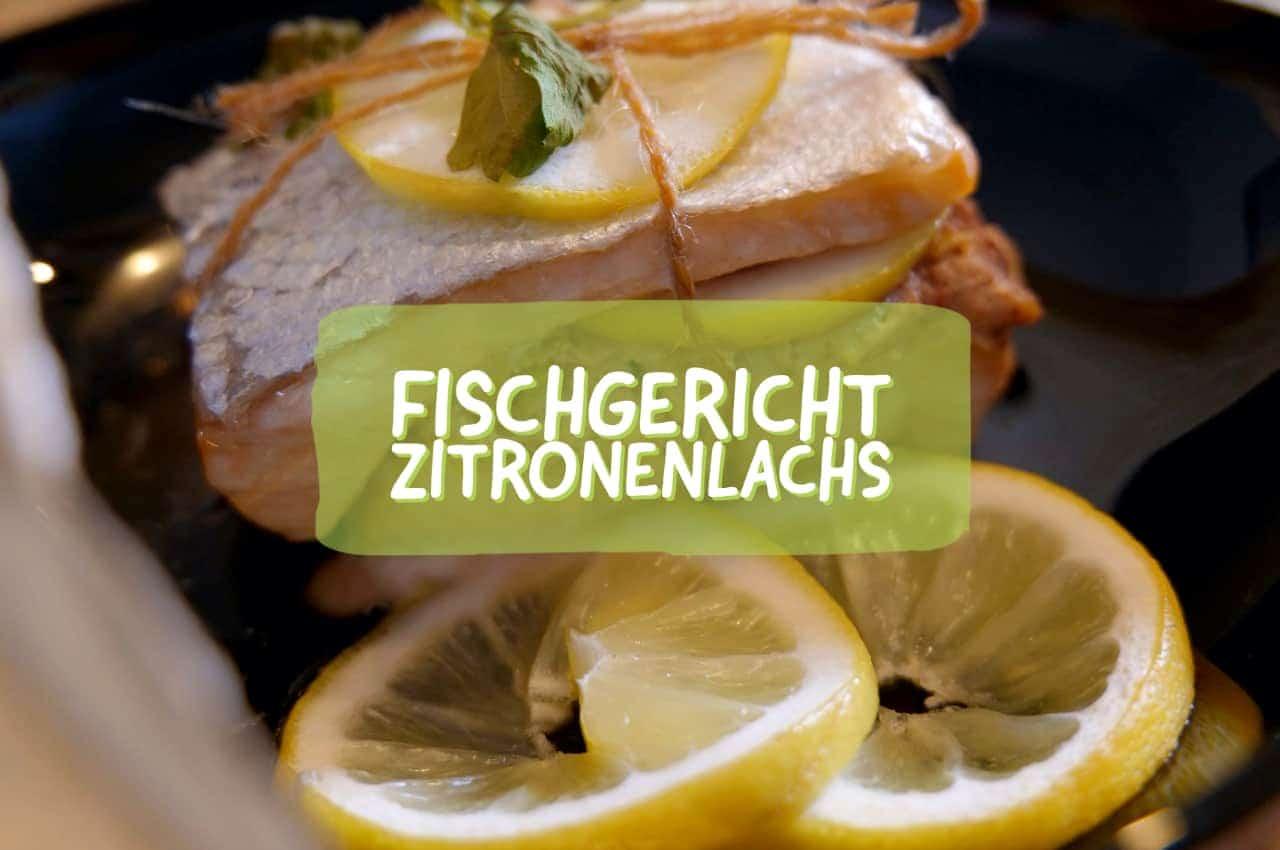 Fischgericht Zitronenlachs