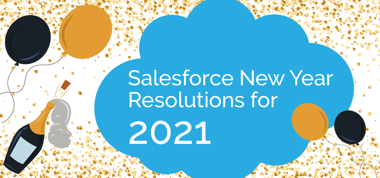 Salesforce New year Resolutions for 2021