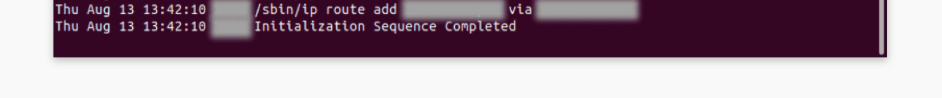 "After you are connected to ExpressVPN successfully, you will see the words ""Initialization Sequence Completed."""