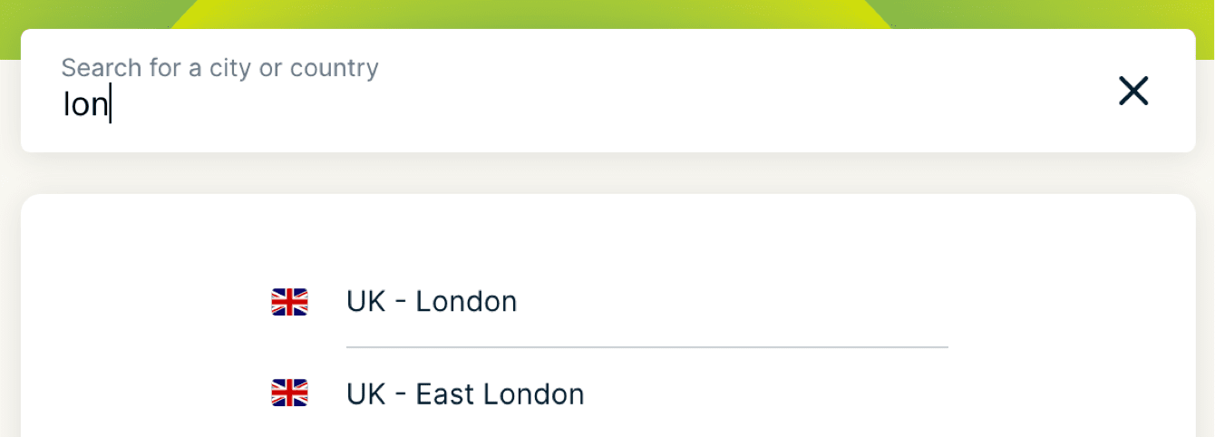 You can use the search bar to search for a location to connect to.