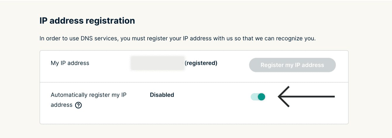 "Toggle ""Automatically register my IP address"" on."