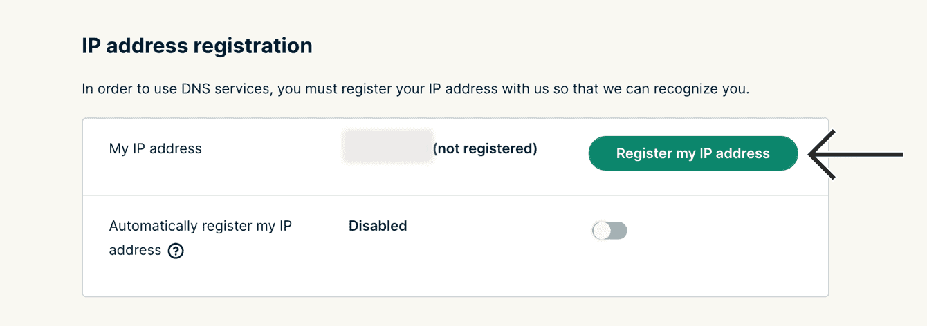 "Next to ""My IP address,"" click ""Register my IP address."""