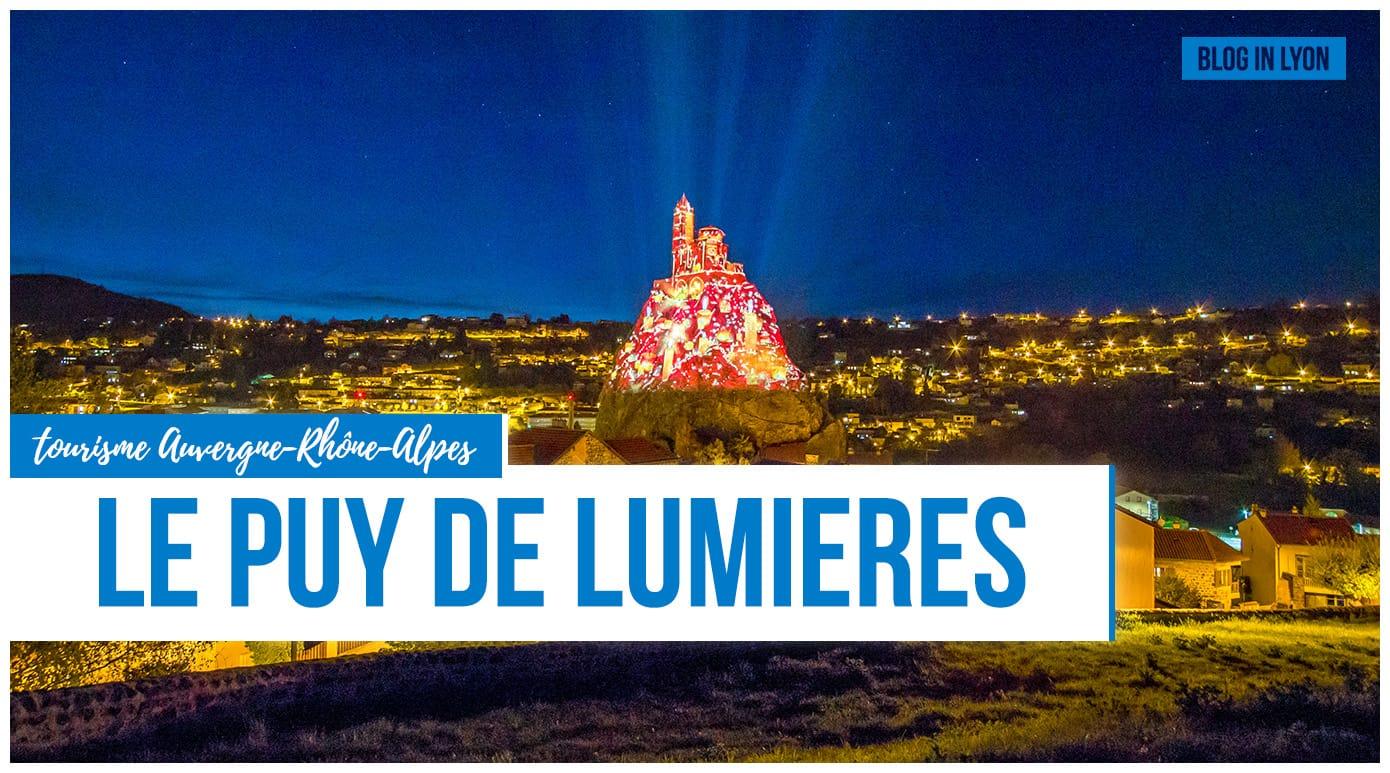 Le Puy de Lumières du Puy-en-Velay - Tourisme AURA | Blog In Lyon