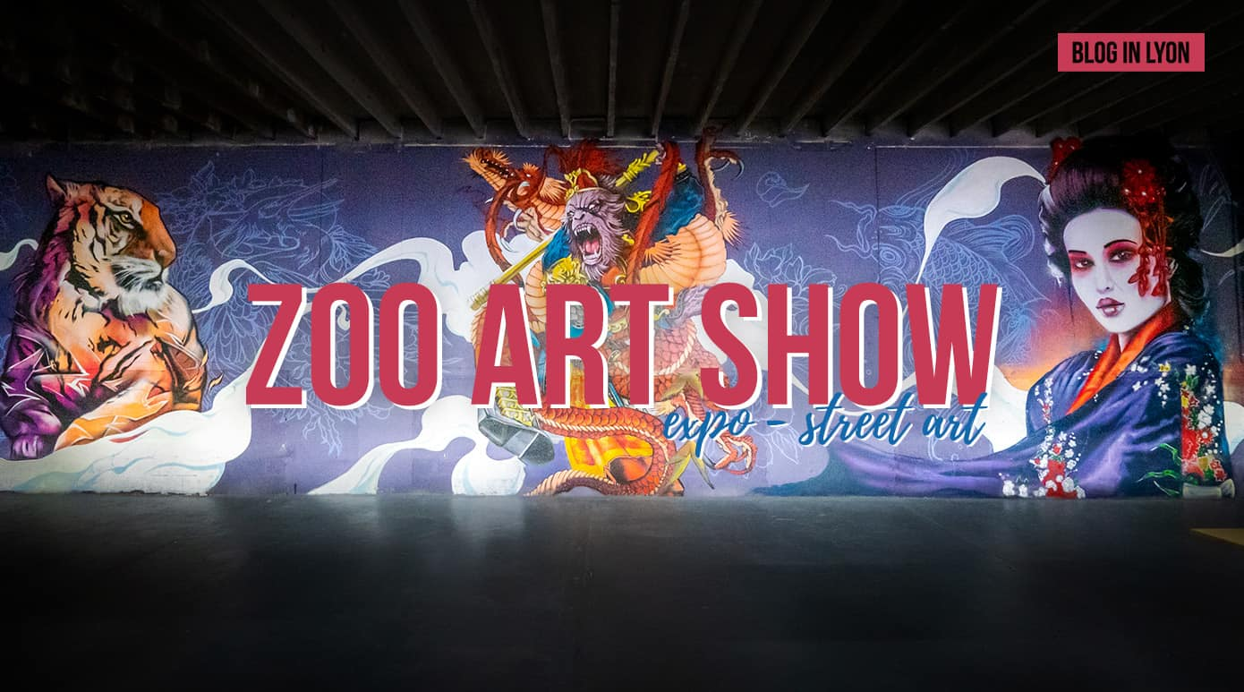 Zoo Art Show XXL - Expo Art Urbain | Blog In Lyon