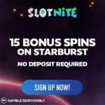 Slotnite Casino 15 free spins on Starburtst no deposit bonus