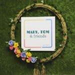 MARY, TOM & friends