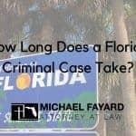 How Long Does a Florida Criminal Case Take?