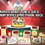PROMOSI HEBAT PUBLIC GOLD TAWARAN BISNES EMAS