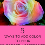 5 ways to add color to your wardrobe
