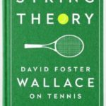 David Foster Wallace String theory