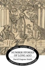 Number Stories from Long Ago: a living book by David Eugene Smith