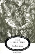 The Little Duke by Charlotte Yonge is a great boy book read in AmblesideOnline year 2.