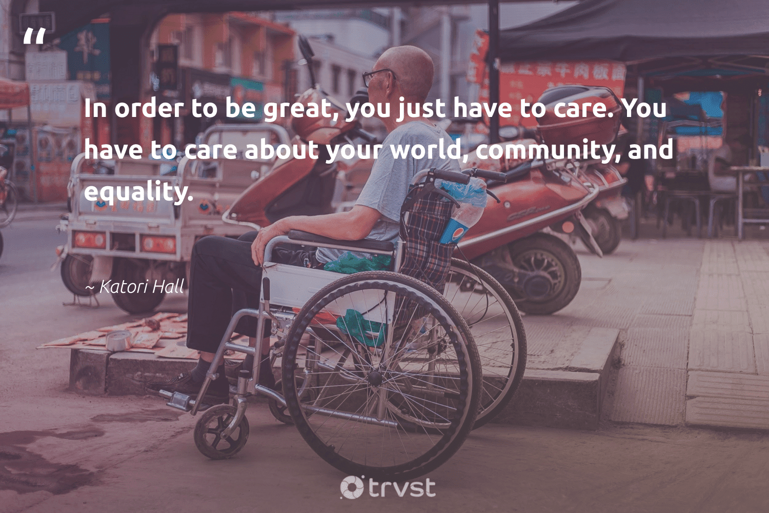 """""""In order to be great, you just have to care. You have to care about your world, community, and equality.""""  - Katori Hall #trvst #quotes #equality #begreat #standup #socialchange #giveback #beinspired #equalrights #socialgood #makeadifference #thinkgreen"""