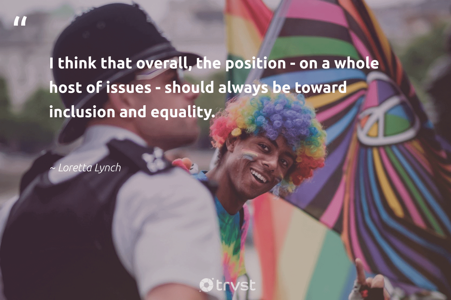 """""""I think that overall, the position - on a whole host of issues - should always be toward inclusion and equality.""""  - Loretta Lynch #trvst #quotes #equality #inclusion #equalopportunity #socialgood #makeadifference #beinspired #equalrights #giveback #bethechange #dotherightthing"""