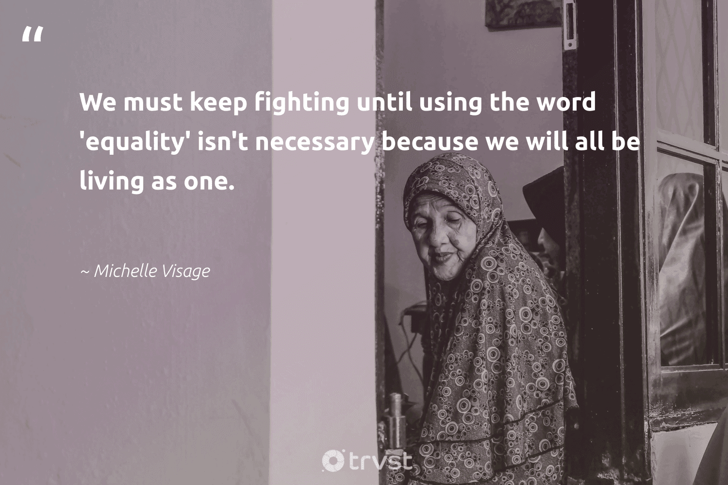"""""""We must keep fighting until using the word 'equality' isn't necessary because we will all be living as one.""""  - Michelle Visage #trvst #quotes #equality #equalopportunity #weareallone #makeadifference #socialchange #equalrights #giveback #bethechange #dosomething #standup"""