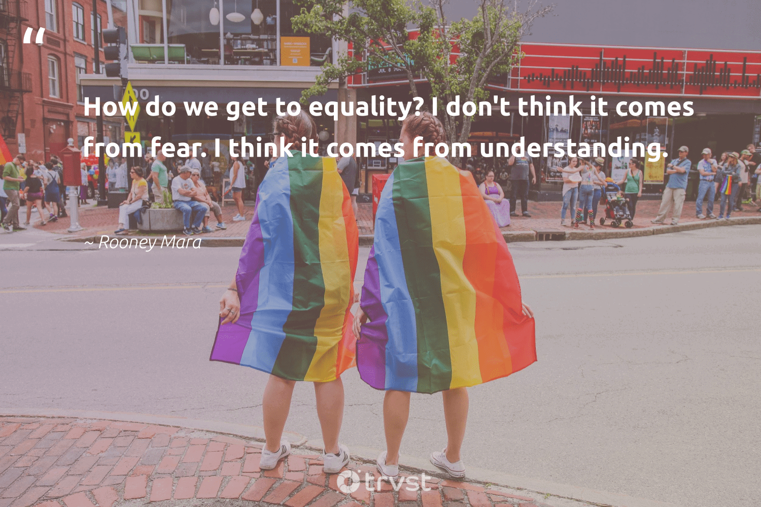 """""""How do we get to equality? I don't think it comes from fear. I think it comes from understanding.""""  - Rooney Mara #trvst #quotes #equality #equalrights #weareallone #giveback #collectiveaction #equalopportunity #socialgood #makeadifference #planetearthfirst #empowerment"""