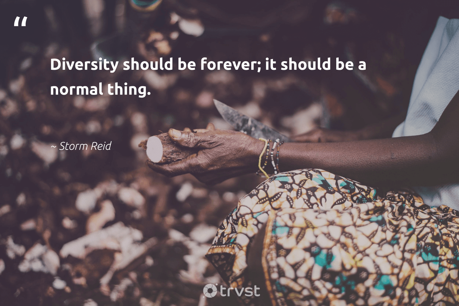 """""""Diversity should be forever; it should be a normal thing.""""  - Storm Reid #trvst #quotes #diversity #representationmatters #discrimination #weareallone #bethechange #gogreen #inclusion #socialgood #socialchange #dosomething"""