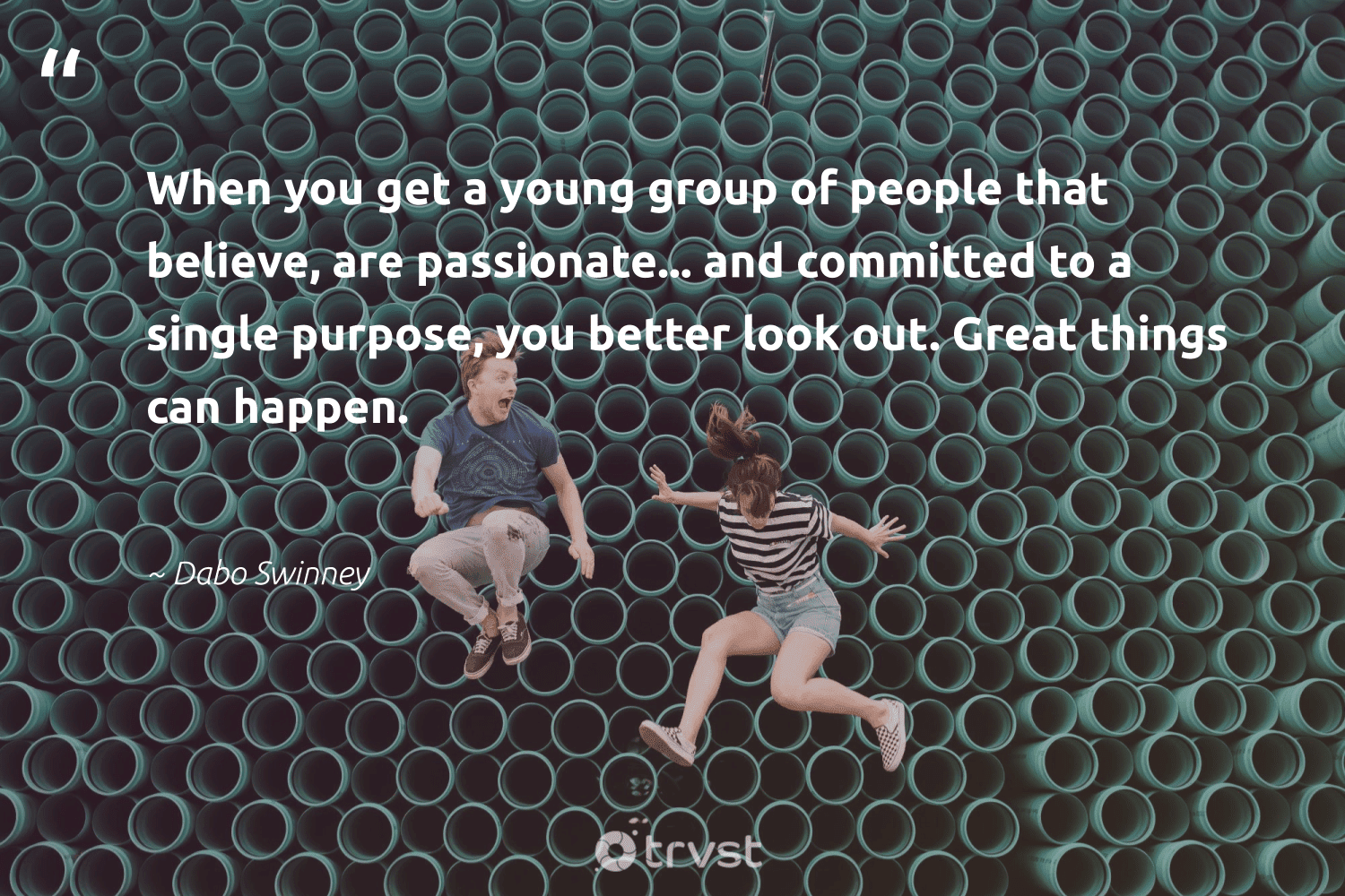 """""""When you get a young group of people that believe, are passionate... and committed to a single purpose, you better look out. Great things can happen.""""  - Dabo Swinney #trvst #quotes #purpose #purposedriven #health #mindset #collectiveaction #findpurpose #changemakers #nevergiveup #dogood #findingpupose"""