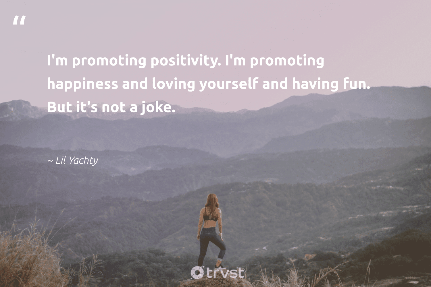 """""""I'm promoting positivity. I'm promoting happiness and loving yourself and having fun. But it's not a joke.""""  - Lil Yachty #trvst #quotes #mindset #happiness #positivity #motivation #begreat #nevergiveup #dosomething #growthmindset #health #bethechange"""