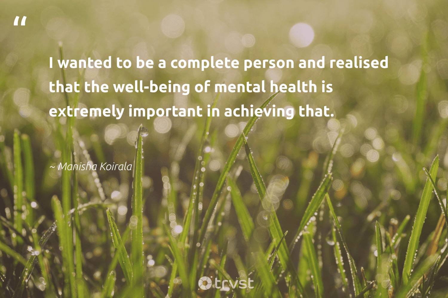 """""""I wanted to be a complete person and realised that the well-being of mental health is extremely important in achieving that.""""  - Manisha Koirala #trvst #quotes #wellbeing #health #wellbeing #mentalhealth #mindset #nevergiveup #planetearthfirst #wellness #changemakers #begreat"""
