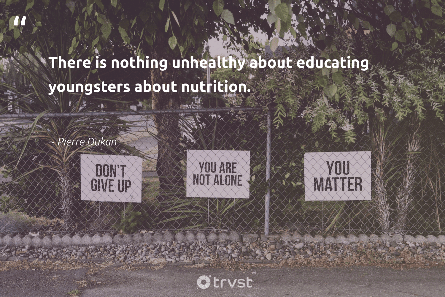 """""""There is nothing unhealthy about educating youngsters about nutrition.""""  - Pierre Dukan #trvst #quotes #eatclean #nutrition #healthylifestyle #changemakers #health #changetheworld #healthyfood #begreat #mindset #dogood"""