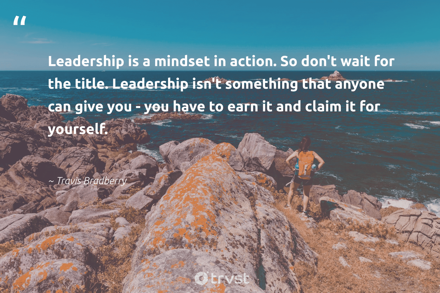 """""""Leadership is a mindset in action. So don't wait for the title. Leadership isn't something that anyone can give you - you have to earn it and claim it for yourself.""""  - Travis Bradberry #trvst #quotes #mindset #leadership #mindfulness #changemakers #begreat #takeaction #creativemindset #health #nevergiveup #dosomething"""