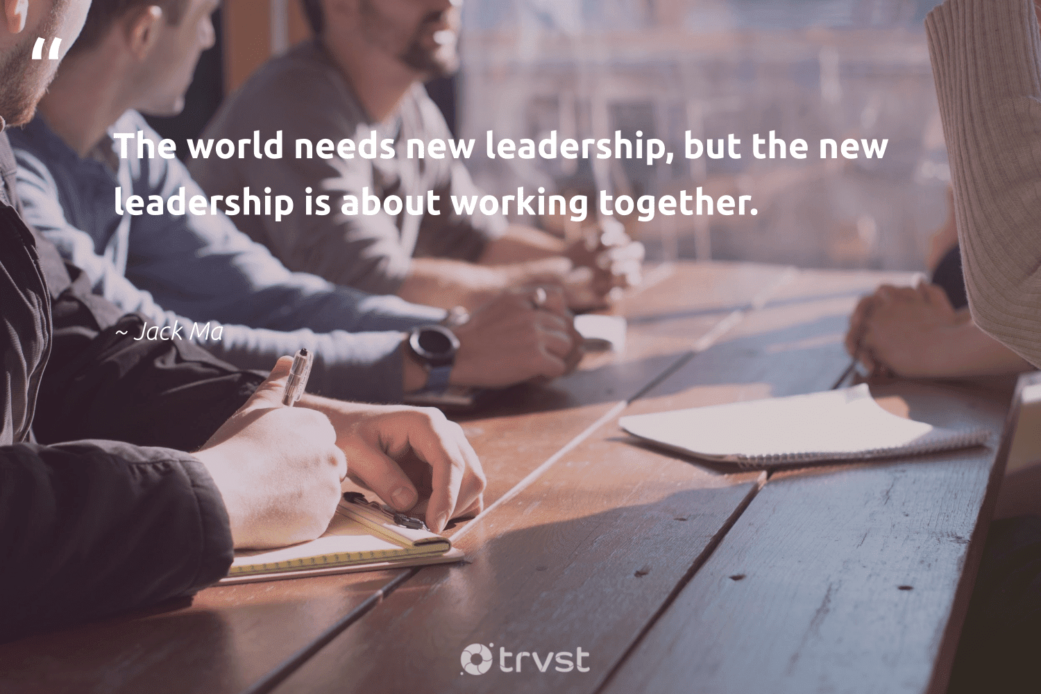 """""""The world needs new leadership, but the new leadership is about working together.""""  - Jack Ma #trvst #quotes #leadership #workingtogether #leadershipdevelopment #futureofwork #begreat #takeaction #leadershipskills #nevergiveup #softskills #socialchange"""